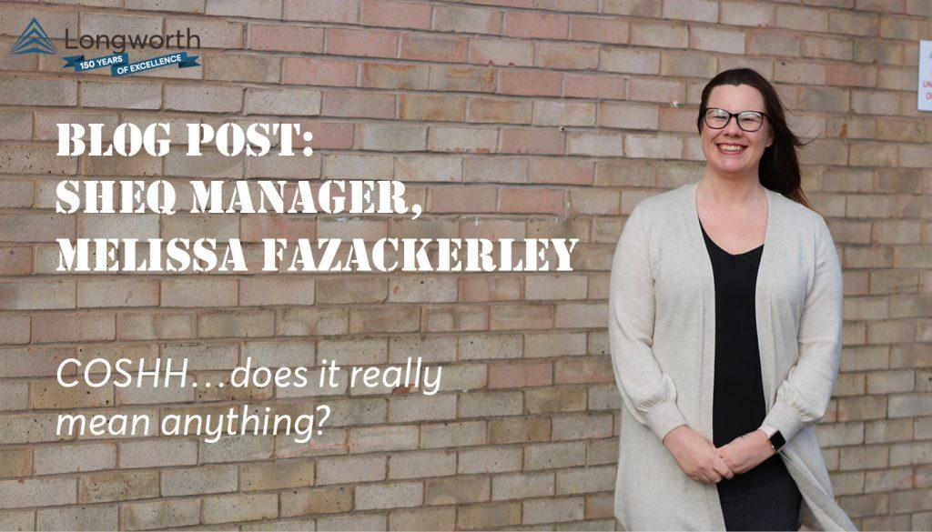COSHH Blog Post Melissa Fazackerley Longworth SHEQ Manager