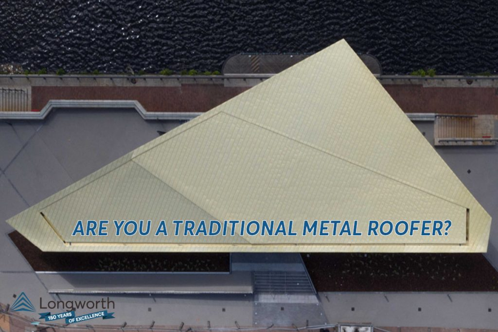 Longworth Recruiting Traditional Metal Roofers