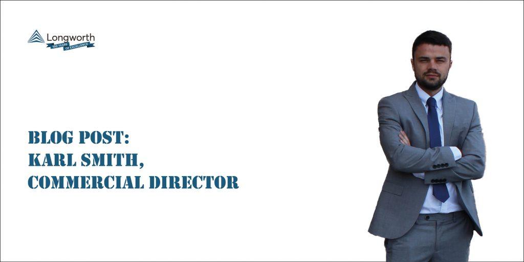 Longworth Commercial Director Karl Smith Blog